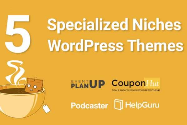 Five Specialized Niches of WordPress Themes You Must Know