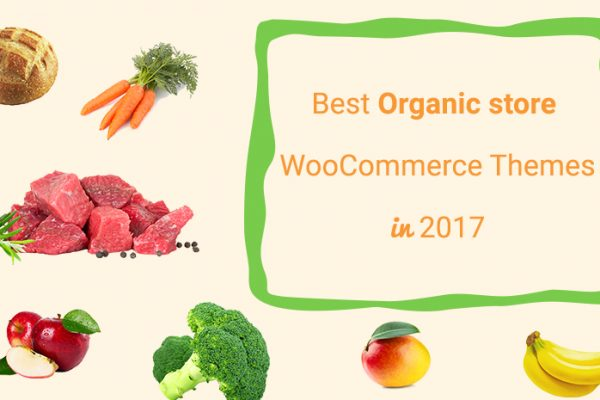 Best WooCommerce Themes for Selling Organic Products in 2017