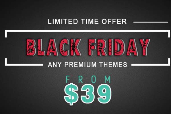 Hot Black Friday Sale – From Only $39 Any Premium Themes