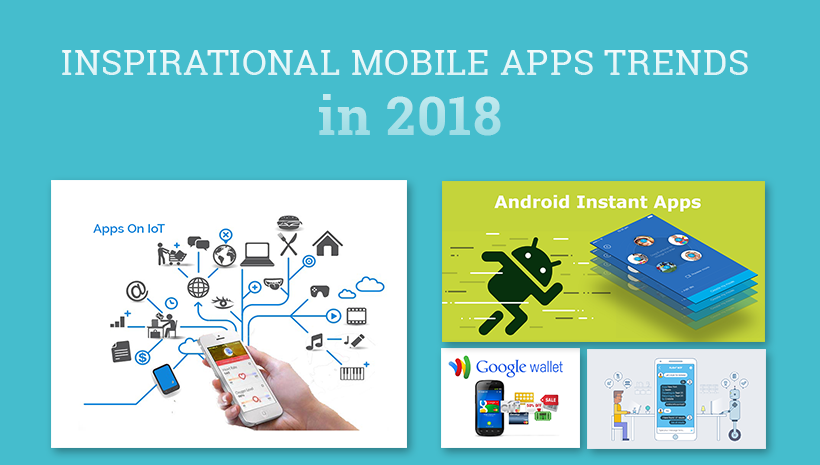 8 inspirational mobile apps development trends in 2018 - Mobel trends 2018 ...