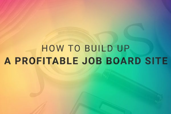 How to Build up a Profitable Job Board Site