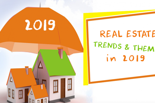 Hot Real Estate Trends and Real Estate Themes in 2019