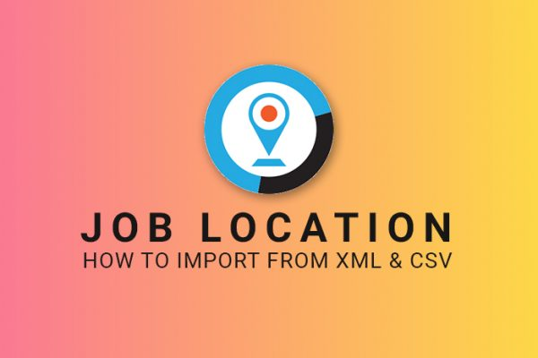 [JobMonster] How to Import Job Location to the Theme from a XML & CSV File