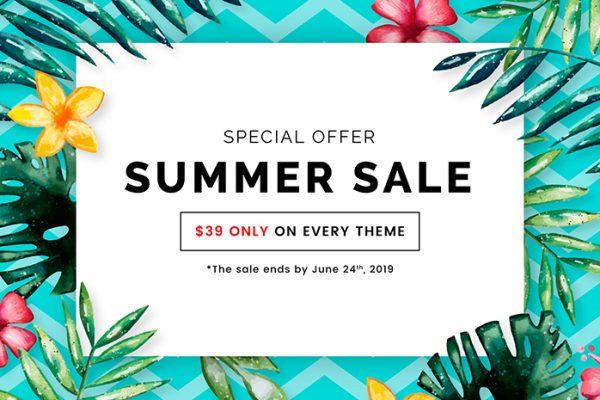 Summer Sale 2019 Starts Now! $39 Only on Any Theme.
