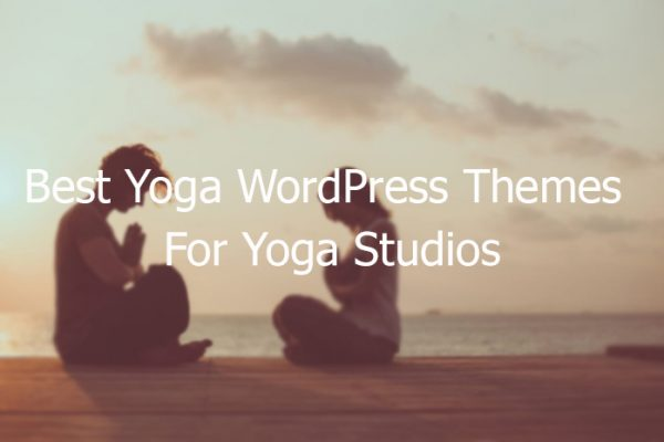 10 Most Popular Yoga WordPress Themes For Yoga Studios 2019